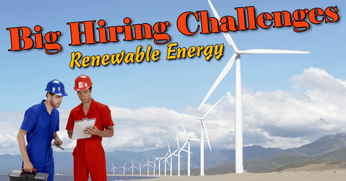biggest hiring challenges renewable energy